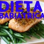 Dieta después de una cirugía bariátrica – Qué y como comer.